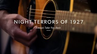 "Night Terrors of 1927 ""Always Take You Back"" At Guitar Center"