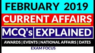 FEBRUARY 2019 CURRENT AFFAIRS   MONTH WISE   MCQ's EXPLAINED   TOP 50   EXAM FOCUS