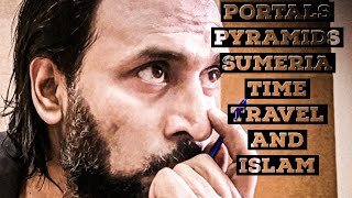 Portals, Time Travel pyramids and Islam