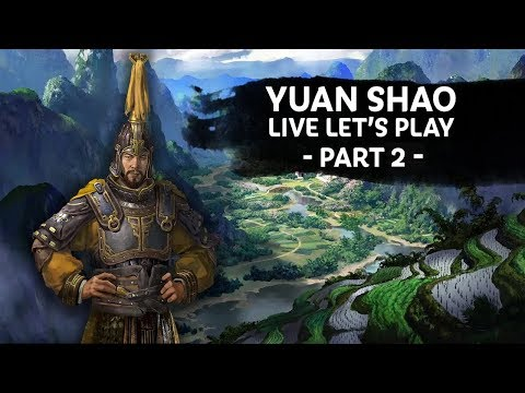 Total War: THREE KINGDOMS - Second Live Gameplay - Yuan Shao Campaign Part 2