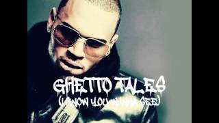 Chris Brown - Ghetto Tales (I Know You Wanna See)