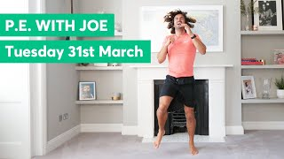 P.E with Joe | Tuesday 31st March 2020