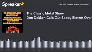 Don Dokken Calls Out Bobby Blotzer Over Ratt Fiasco