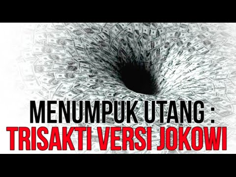 Menumpuk Utang: Trisakti Versi Jokowi