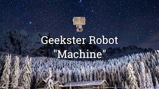 "Geekster Robot - ""Machine"""