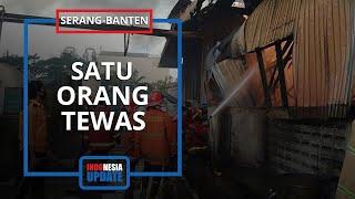 Detik-detik Insiden Kebakaran Pabrik Kimia di Serang, 1 Orang Tewas