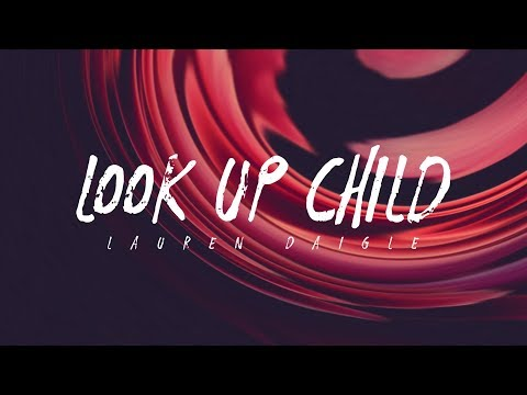 Lauren Daigle - Look Up Child (Lyrics) - Shake Dat