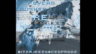 Outside.Calvin Harris feat. Ellie Goulding REMIX - DJ Psycho Crusher #ceoprodz