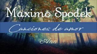 MAXIMO SPODEK, ANN, CANCION DE AMOR, EN PIANO Y ARREGLO MUSICAL INSTRUMENTAL