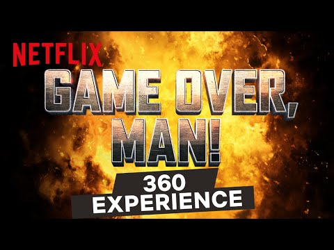 GAME OVER, MAN! - 360 VR Experience | Netflix
