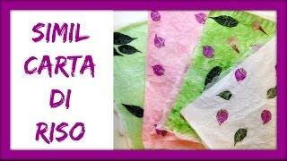 Come fare una simil CARTA DI RISO/ How to make a similar RICE PAPER (Crafting) Arte per Te