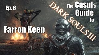 The Casul's Guide to Farron Keep [Dark Souls 3]