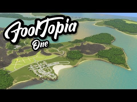 WELCOME TO FOOLTOPIA - Cities Skylines FoolTopia #1