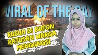 VIRAL OF THE DAY - Bentrokan di Kabupaten Buton, Ratusan Warga Mengungsi