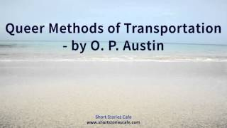 Queer Methods of Transportation   by O  P  Austin