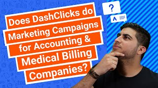 Does DashClicks do Marketing Campaigns for Accounting & Medical Billing Companies?