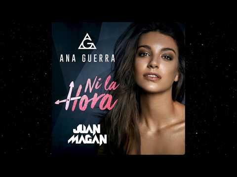 Ana Guerra Feat. Juan Magán - Ni la hora  (Audio)