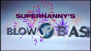 Supernanny Blow UP Bash