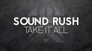 Sound Rush - Take it All