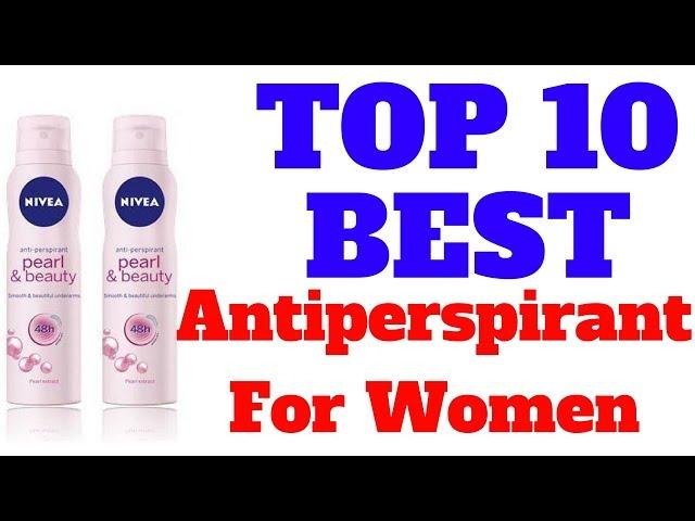 Top 10 Best antiperspirant for women