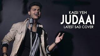 Kaisi Yeh Judaai Hai_Sad Song | Falak | Main Dhoondne Ko Zamaane Mai | Arijit Singh |Siddhant Arora