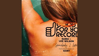 Samo Ft Lee Wilson - Somebody 2 Love (Kort Mix) video