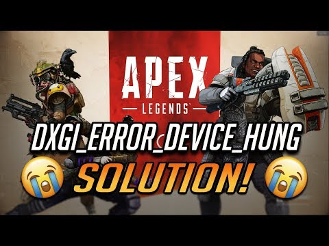 "Fix Apex Legends Engine Error - 0x887A0006 - ""DXGI_ERROR_DEVICE_HUNG"""
