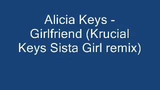 Alicia Keys - Girlfriend (Krucial Keys Sista Girl remix)