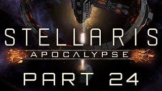 Stellaris: Apocalypse - Part 24 - Meet the New Boss