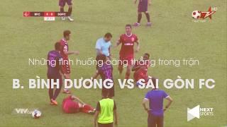 Cầu thủ đánh nhau như phim chưởng trong trận B. Bình Dương vs Sài Gòn FC  NEXT SPORTS