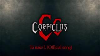Video Corpiclus - Ta naše I. [OFFICIALSONG]