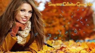 The Best Song 2017 Collection Covers Hits (Best Hit Music Playlist) ♥♫♪