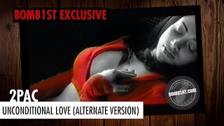 2pac Unconditional Love (Alternate Music Video) (Unreleased)