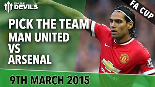 Pick The Teams  Manchester United Vs Arsenal  FA Cup