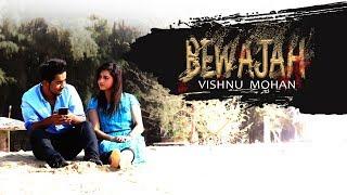 BEWAJAH - Official Music Video | Vishnu Mohan | Deeptish Oraon | Sreerag Gopi | Irene