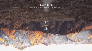 Lane 8   No End In Sight  Outro