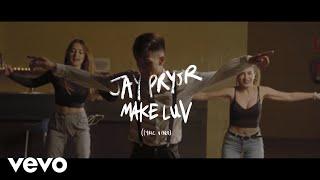 Jay Pryor   Make Luv (Lyric Video)