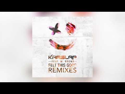 Kap Slap - Felt This Good feat. M. Bronx (ALVY Remix) [Cover Art]