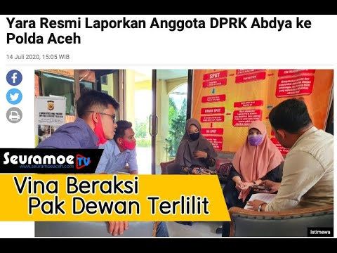 VIDEO - Yara Polisikan Oknum Anggota DPRK Abdya