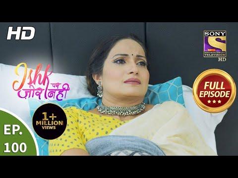 Ishk Par Zor Nahi - Ep 100 - Full Episode - 30th  July, 2021