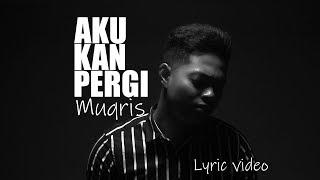 Download lagu Aku Kan Pergi Muqris Radi Mp3