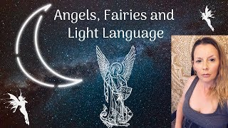 Angels, Fairies and Light Language
