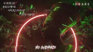 Chris Brown, Tinashe   No Guidance (feat. Nicki Minaj, Drake) (Remix) [Mashup]