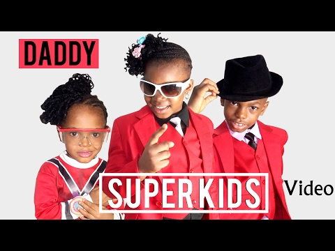 The Super kids  -  Daddy {Official Video}