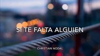 Christian Nodal ~ Si Te Falta Alguien ( LETRA ) { LYRICS }