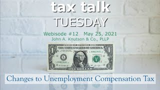 Tax Talk Tuesday: Changes to Unemployment Compensation Tax