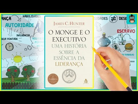 O MONGE E O EXECUTIVO | JAMES C. HUNTER | RESUMO ANIMADO | LIDERANÇA