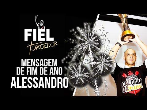 Mensagem de fim de ano do Alessandro para a Fiel