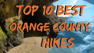 Top Ten Best Orange County Hikes 4k