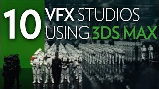 10 VFX Studios using 3DS MAX